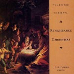 A Renaissance Christmas by the Boston Camarata