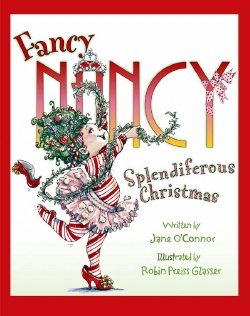 Fancy Nancy Splendiferous Christmas by Jane O'Connor and Robin Preiss Glasser